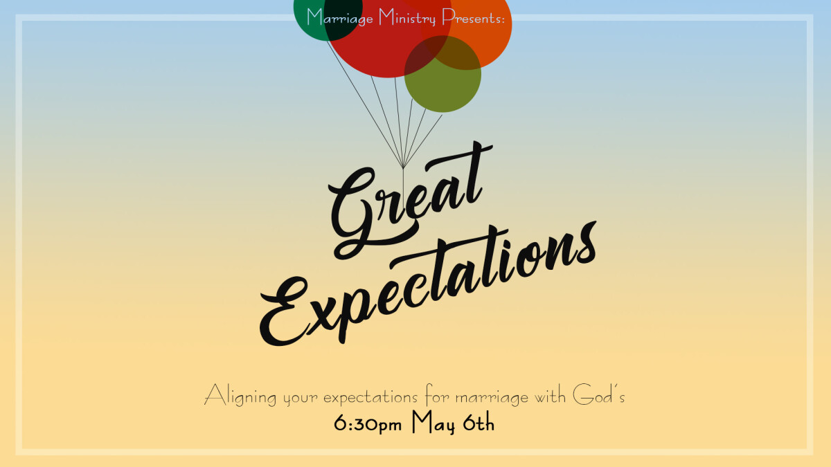 Marriage Ministry:  Great Expectations