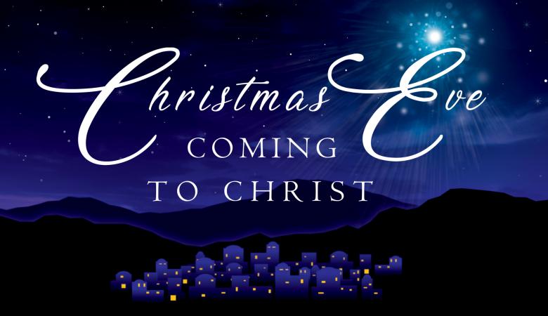 christmas eve coming to christ our king - Christmas Eve Sermon