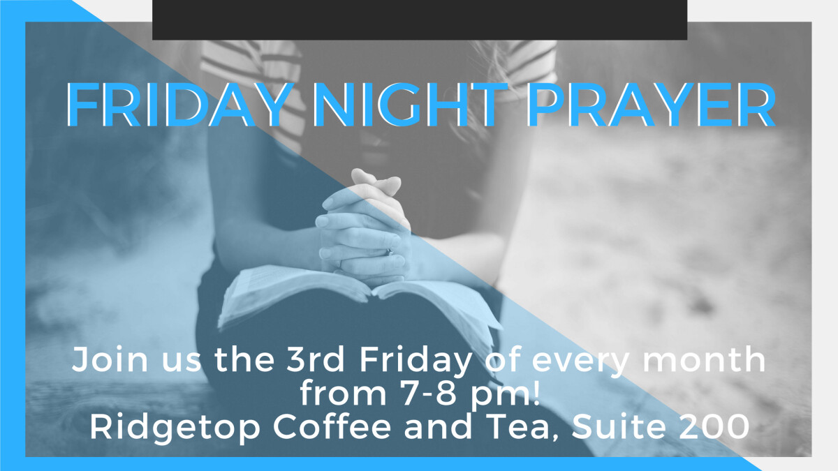 Monthly Friday Night Prayer! (Sterling)