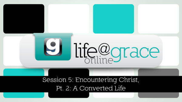 SESSION 5:ENCOUNTERING CHRIST PT. 2: UNDERSTANDING THE GOSPEL