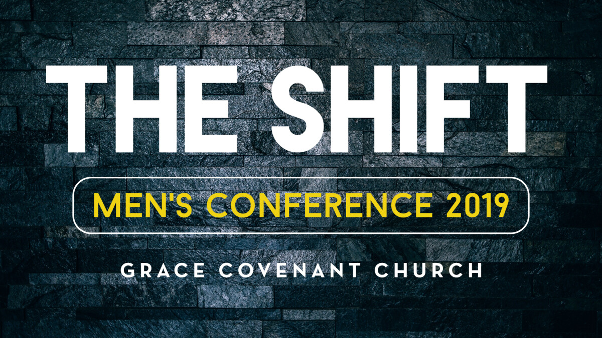 2019 Men's Conference:  The Shift