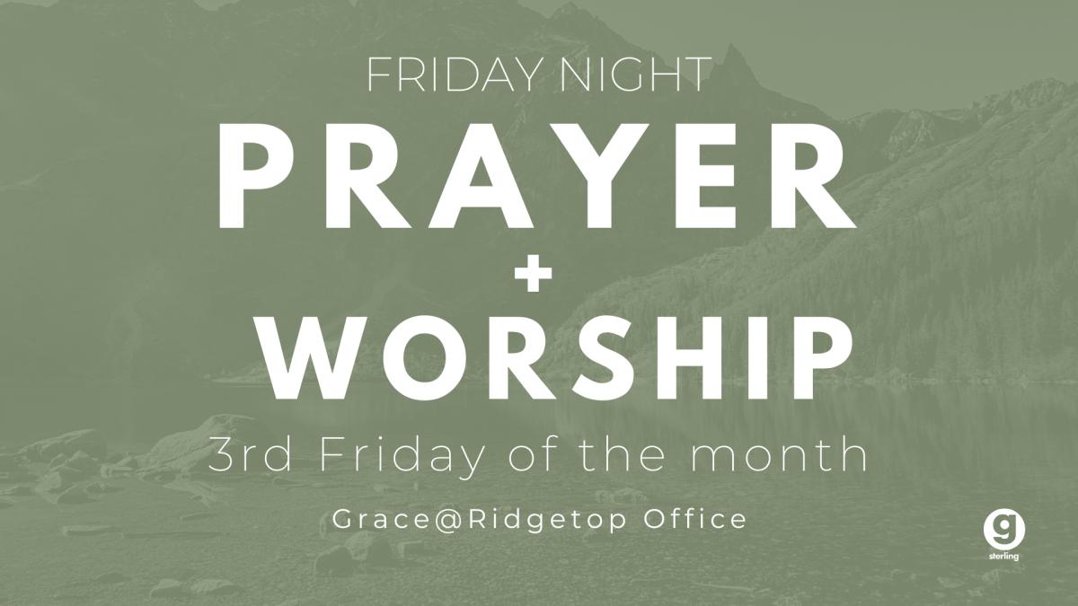 Monthly Friday Night Prayer + Worship!