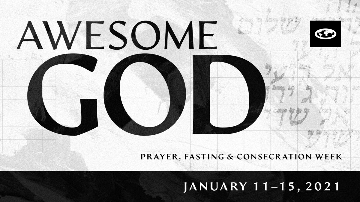 Awesome God: EN Prayer, Fasting, and Consecration Week