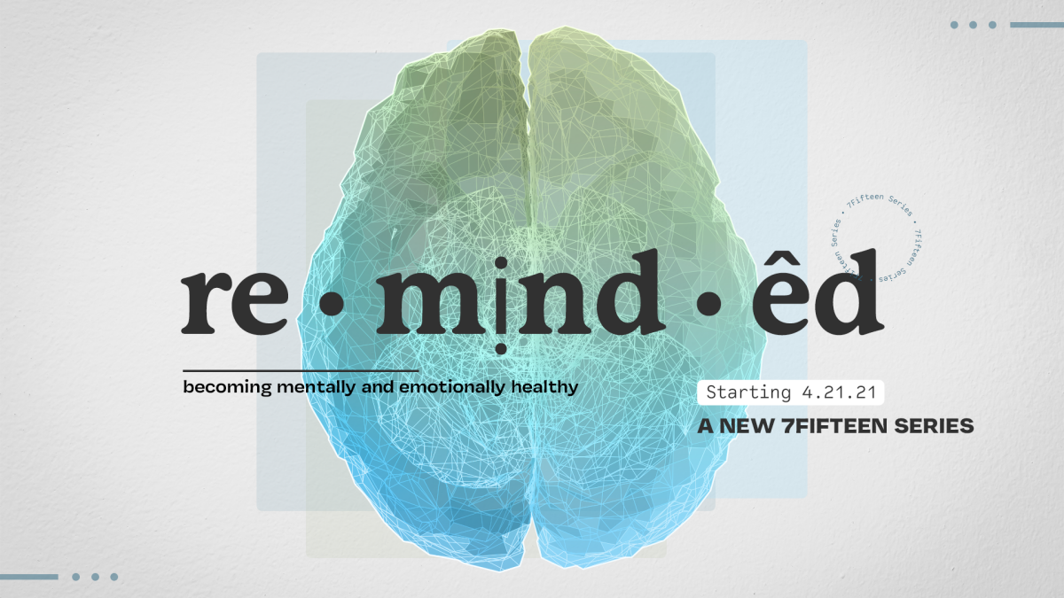 """7Fifteen Series """"re ⬝ mịnd ⬝ êd : becoming mentally and emotionally healthy"""""""